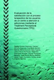 Evaluacción de la satisfacción con el proceso terapeútico de los usuarios de un centro a atención a adicciones mediante el Treatment Perceptions Questionnaire (TPQ)