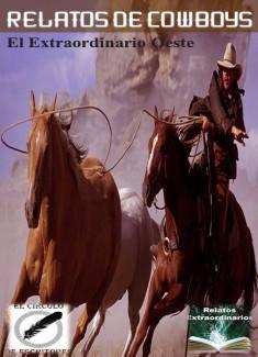 RELATOS DE COWBOYS (El Extraordinario Oeste)