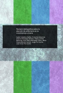 Revisión bibliográfica sobre la atención de enfermería en la incontinencia urinaria.