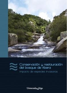 Conservación y restauración del bosque de ribera. Impacto de especies invasoras