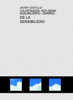 AGUACERO. DIARIO DE LA SENSIBILIDAD