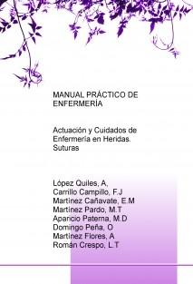 MANUAL PRÁCTICO DE ENFERMERÍA: Actuación y Cuidados de Enfermería en Heridas. Suturas