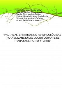 """""""PAUTAS ALTERNATIVAS NO FARMACOLÓGICAS PARA EL MANEJO DEL DOLOR DURANTE EL TRABAJO DE PARTO Y PARTO"""""""
