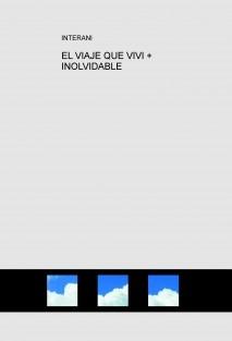 EL VIAJE QUE VIVI + INOLVIDABLE