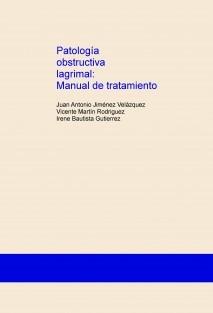Patología obstructiva lagrimal: Manual de tratamiento