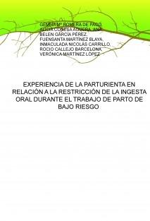 EXPERIENCIA DE LA PARTURIENTA EN RELACIÓN A LA RESTRICCIÓN DE LA INGESTA ORAL DURANTE EL TRABAJO DE PARTO DE BAJO RIESGO