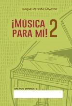 Libro ¡Música para mí! 2, autor Raquel Aranda Oliveros