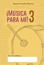 Libro ¡Música para mí! 3, autor Raquel Aranda Oliveros