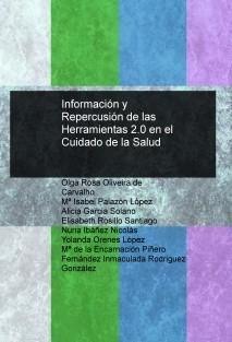 Información y Repercusión de las Herramientas 2.0 en el Cuidado de la Salud