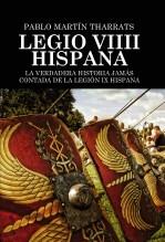 Libro Legio VIIII Hispana La verdadera historia jamás contada de la Legión IX Hispana, autor Pablo Martín Tharrats