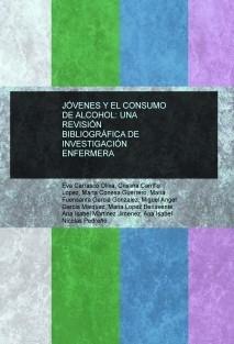JÓVENES Y EL CONSUMO DE ALCOHOL: UNA REVISIÓN  BIBLIOGRÁFICA DE INVESTIGACIÓN ENFERMERA