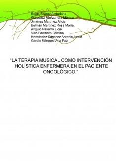 """""""LA TERAPIA MUSICAL COMO INTERVENCIÓN HOLÍSTICA ENFERMERA EN EL PACIENTE ONCOLÓGICO."""""""