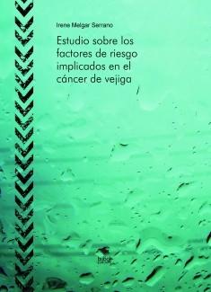 Estudio sobre los factores de riesgo implicados en el cáncer de vejiga