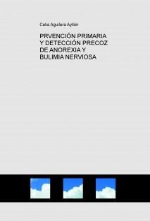 PRVENCIÓN PRIMARIA Y DETECCIÓN PRECOZ DE ANOREXIA Y BULIMIA NERVIOSA