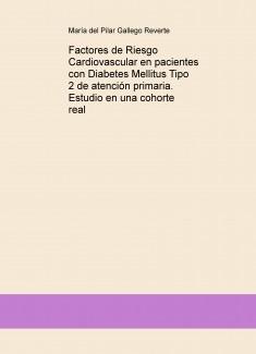 FACTORES DE RIESGO CARDIOVASCULAR EN PACIENTES CON DIABETES MELLITUS TIPO 2 DE ATENCIÓN PRIMARIA. ESTUDIO EN UNA COHORTE REAL.