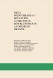 DIETA MEDITERRÁNEA Y EDUCACIÓN NUTRICIONAL: REPERCUSIONES EN LA OBESIDAD INFANTIL.