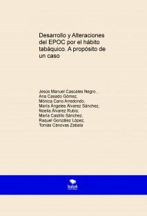 Desarrollo y Alteraciones del EPOC por el hábito tabáquico. A propósito de un caso