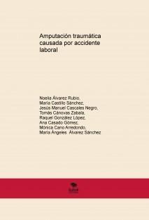 Amputación traumática causada por accidente laboral