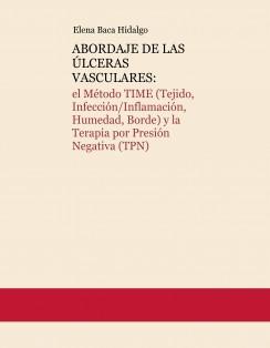 ABORDAJE DE LAS ÚLCERAS VASCULARES: el Método TIME (Tejido, Infección/Inflamación, Humedad, Borde) y la Terapia por Presión Negativa (TPN)