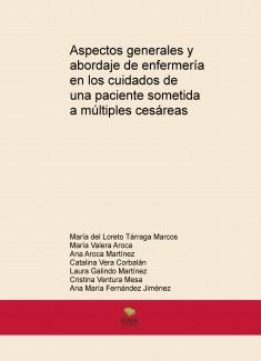 Aspectos generales y abordaje de enfermería en los cuidados de una paciente sometida a múltiples cesáreas