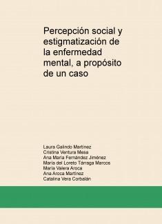 Percepción social y estigmatización de la enfermedad mental, a propósito de un caso