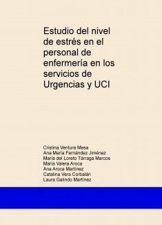 Estudio del nivel de estrés en el personal de enfermería en los servicios de Urgencias y UCI