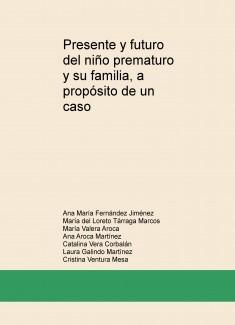 Presente y futuro del niño prematuro y su familia, a propósito de un caso
