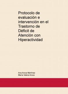 Protocolo de evaluación e intervención en el Trastorno de Déficit de Atención con Hiperactividad