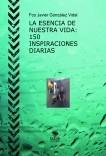LA ESENCIA DE NUESTRA VIDA: 150 INSPIRACIONES DIARIAS