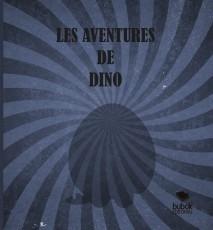 LES AVENTURES DE DINO