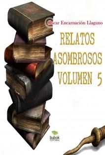 Relatos Asombrosos. Volumen5