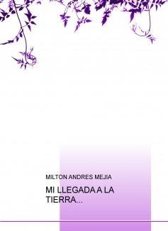 MI LLEGADA A LA TIERRA...