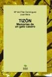 Tizón. Memorias de un gato casero