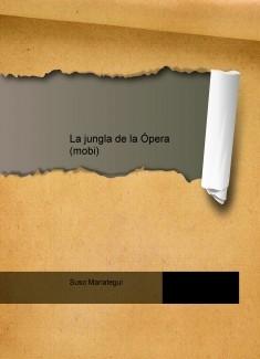 La jungla de la Ópera (mobi)