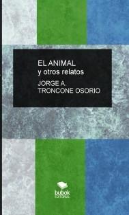 EL ANIMAL y Otros Relatos