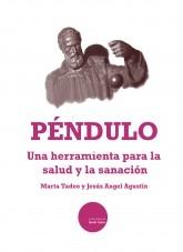 Libro El Péndulo, una herramienta para la salud y la sanación., autor Jesús Ángel Agustín