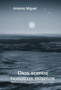 Dios somos nosotros mismos (Ed. Blanco y negro)