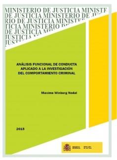 ANÁLISIS FUNCIONAL DE LA CONDUCTA APLICADO A LA INVESTIGACIÓN DEL COMPORTAMIENTO CRIMINAL. EVALUACIÓN PSICOLÓGICO-FORENSE EN VIOLENCIA GRAVE CONTRA LOS HIJOS: PADRES Y MADRES QUE MATAN A SUS HIJOS