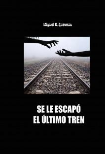 Colección 52 - Se le escapó el último tren