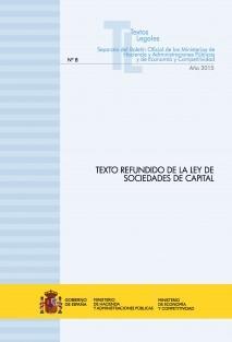 "TEXTO LEGAL Nº 8/2015 ""TEXTO REFUNDIDO DE LA LEY DE SOCIEDADES DE CAPITAL"" (Actualización julio 2015)"