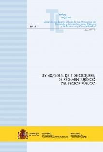 """TEXTO LEGAL Nº 11/2015 """"LEY 40/2015, DE 1 DE OCTUBRE, DE RÉGIMEN JURÍDICO DEL SECTOR PÚBLICO"""""""