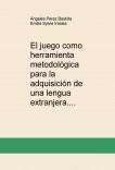 El juego como herramienta metodológica para la adquisición de una lengua extranjera