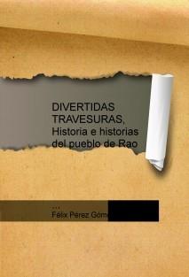 DIVERTIDAS TRAVESURAS, Historia e historias del pueblo de Rao