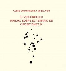 EL VIOLONCELLO: MANUAL SOBRE EL TEMARIO DE OPOSICIONES IX