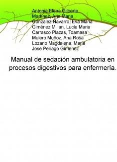Manual de sedación ambulatoria en procesos digestivos para enfermería.