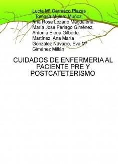 CUIDADOS DE ENFERMERIA AL PACIENTE PRE Y POSTCATETERISMO