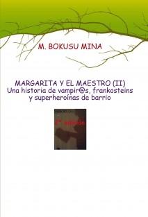 MARGARITA Y EL MAESTRO (II) Una historia de vampir@s, frankosteins y superheroínas de barrio