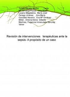 Revisión de intervenciones terapéuticas ante la sepsis- A propósito de un caso