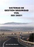 SISTEMAS DE GESTIÓN SEGURIDAD VIAL: ISO 39001