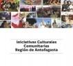 Iniciativas Culturales Comunitarias - Región de Antofagasta